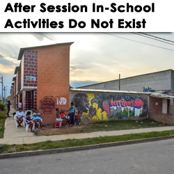 After Session In-School Activities Do Not Exist
