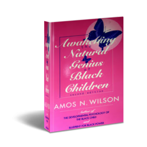 Awakening-the-Natural-Genius-of-Black-Children-Amos-N-Wilson